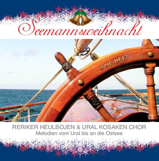 Seemannsweihnacht - Reriker Heulbojen und Ural Kosaken Chor - Melodien vom Ural bis an die Ostsee
